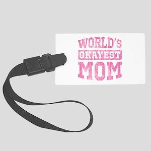 World's Okayest Mom [v. pink] Large Luggage Tag